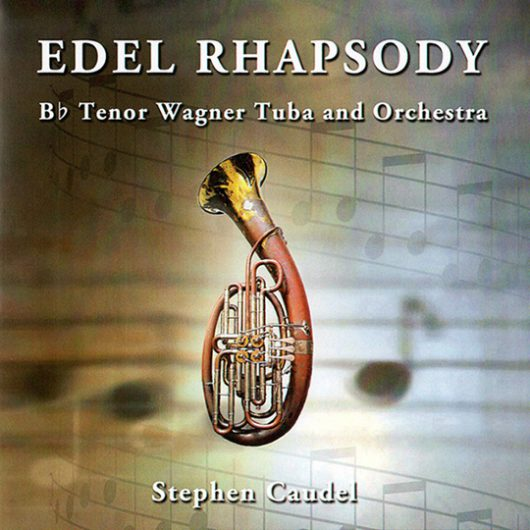 Edel Rhapsody for Wagner Tuba & Orchestra